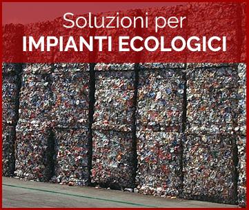 Soluzioni per impianti ecologici